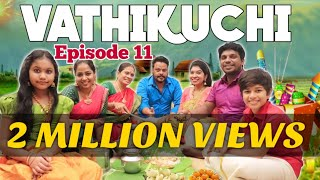 Vathikuchi || Episode 11 || Tamil Comedy WEB SERIES || Village Diwali Sothanaigal || Modern Monkey