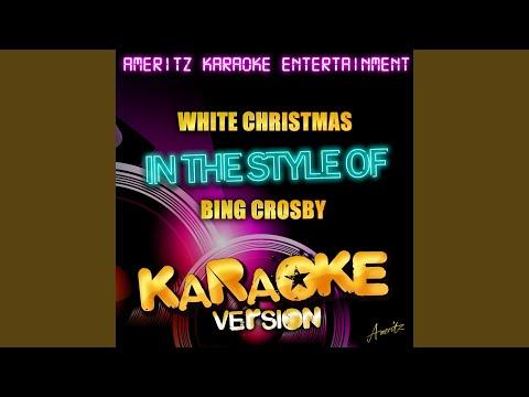 White Christmas (In The Style Of Bing Crosby) (Karaoke Version)