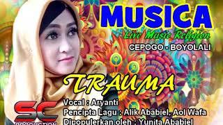 MUSICA - Cepogo Boyolali - TRAUMA - Voc. Aryanti