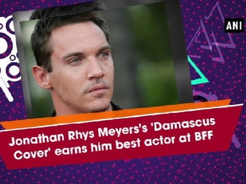 Jonathan Rhys Meyers's 'Damascus Cover' earns him best actor at BFF - ANI News