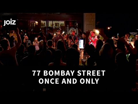 77 Bombay Street - Once And Only (Live at joiz)