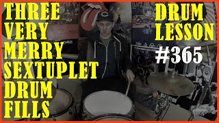 3 Very Merry Sextuplet Drum Fills - Intermediate to Advanced - Drum Lesson #365