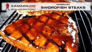 Kamado Joe Barbecued Swordfish Steaks