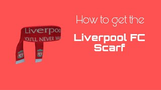 "How to get the ""Liverpool FC Scarf"" in ROBLOX"