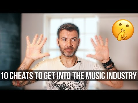 10 CHEATS TO GET INTO THE MUSIC INDUSTRY!