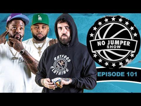The No Jumper Show Ep. 101