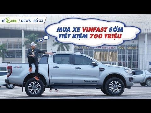 [Xế Cưng News 33] Mua xe VINFAST trước tết, TIẾT KIỆM 700 TRIỆU