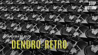 Dendro-Retro, Stop Motion -HAQIBATT-