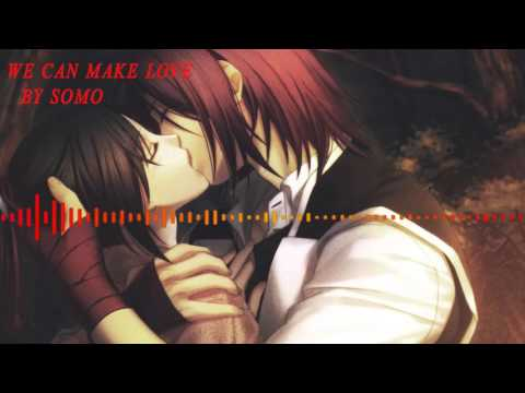 SoMo-We Can Make Love Nightcore version ~requested~