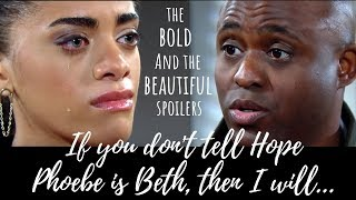 Tell Hope Phoebe is Beth or I will - The Bold and the Beautiful Spoilers February 18 - 22, 2019