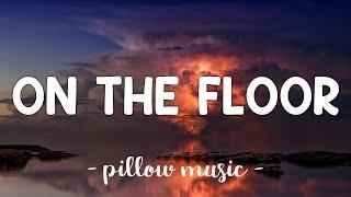 On The Floor - Jennifer Lopez (Feat. Pitbull) (Lyrics) 🎵