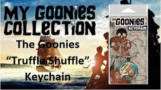 My GOONIES collection #45 - Truffle Shuffle Key Chain
