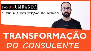 A transformação do consulente