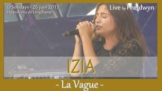 IZIA - La Vague (1) - @Solidays 2015 - 26 Juin 2015