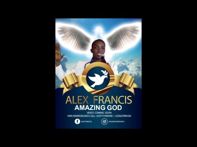 Alex Francis - Amazing GOD