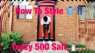 How To Style Yeezy 500 Salt
