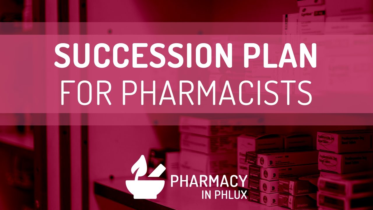 Download Pharmacy in Phlux: Succession Planning for Pharmacists