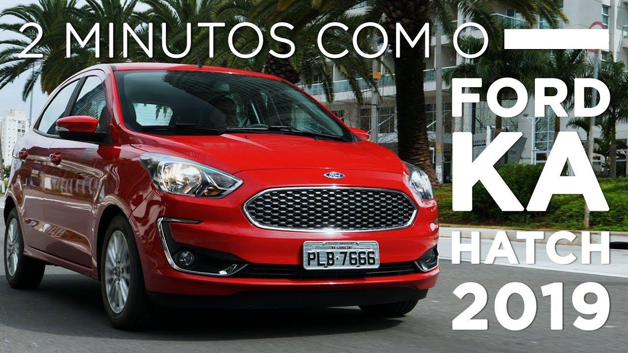 2 Minutos Com O Ford Ka Hatch 2019 Publieditorial Youtube