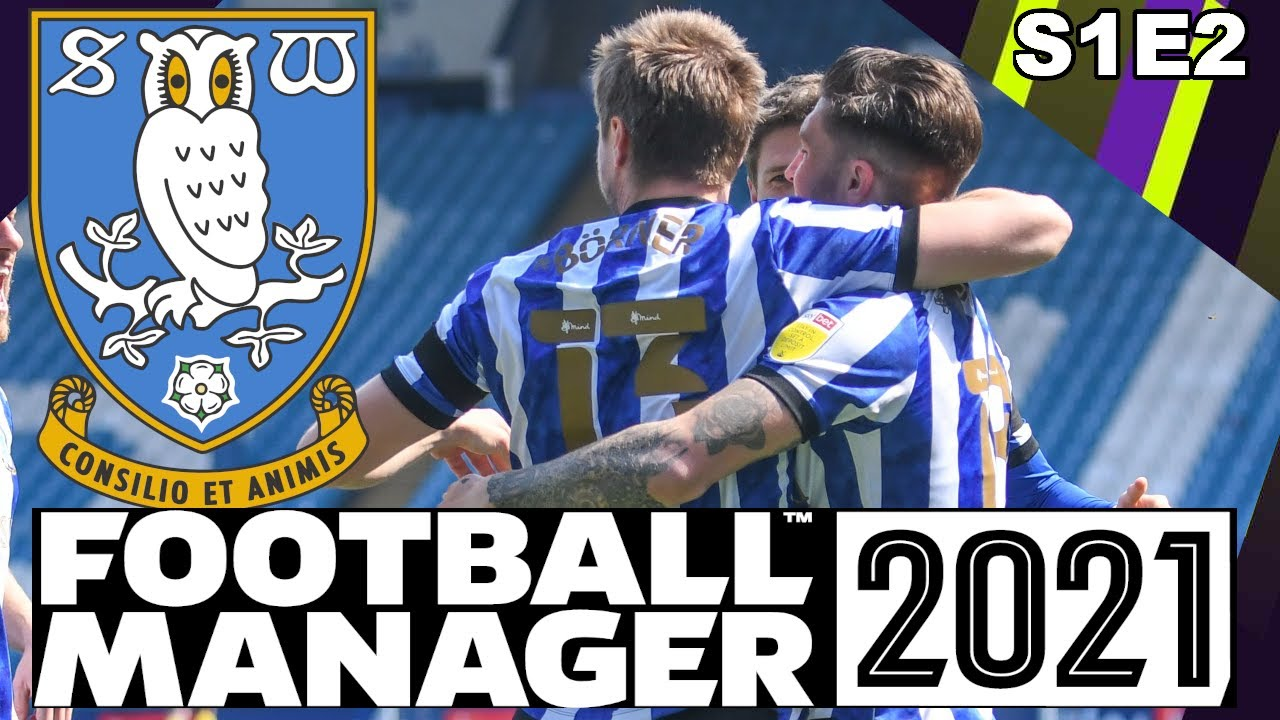 Download FM21   Rebuilding Sheffield Wednesday   Our First League Game   S1E2   Football Manager 2021