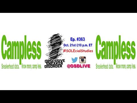 "Obsessive Sneaker Disorder #363 10/21 ""Josh Luber of Campless"""