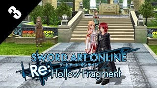 Sword Art Online Re: Hollow Fragment PS4 Gameplay Video Part 3 - Arc Sofia Town Tour + Tips