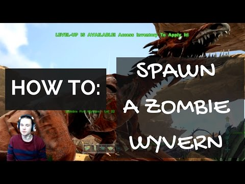 How to spawn all 3 zombie wyverns w/ console commands