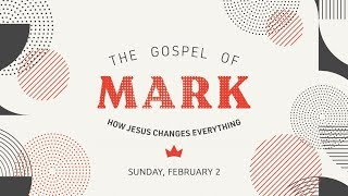 02_02_2020 The Gospel of Mark (Week 5)