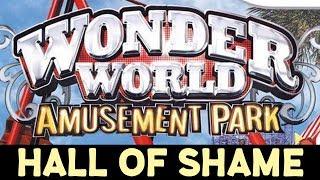 Wonder World Amusement Park | Hall of Shame