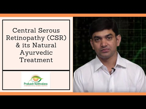 Successful Ayurvedic treatment of Central Serous Retinopathy (CSR)