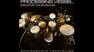 Processing Vessel - For the Love of House