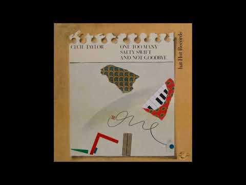 Cecil Taylor - One Too Many Salty Swift and Not Goodbye (Full Album)