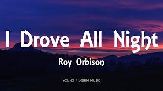 Roy Orbison - I Drove All Night (Lyrics)