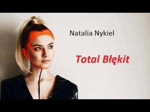 Natalia Nykiel - Total Błękit ( Tekst)