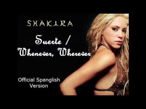 Shakira - Suerte/ Whenever, Wherever (Official Spanglish Version)