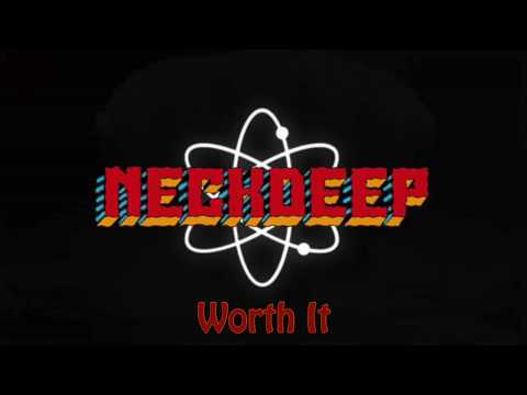 Neck Deep - Worth it (Bonus Track) Lyrics