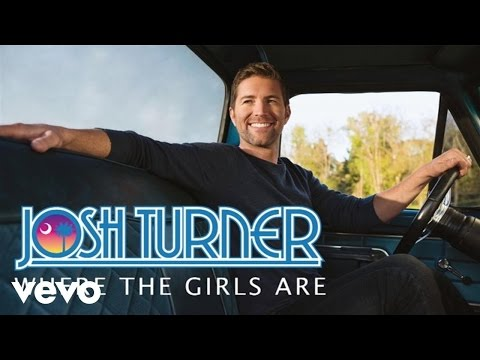 Josh Turner  Where The Girls Are Audio