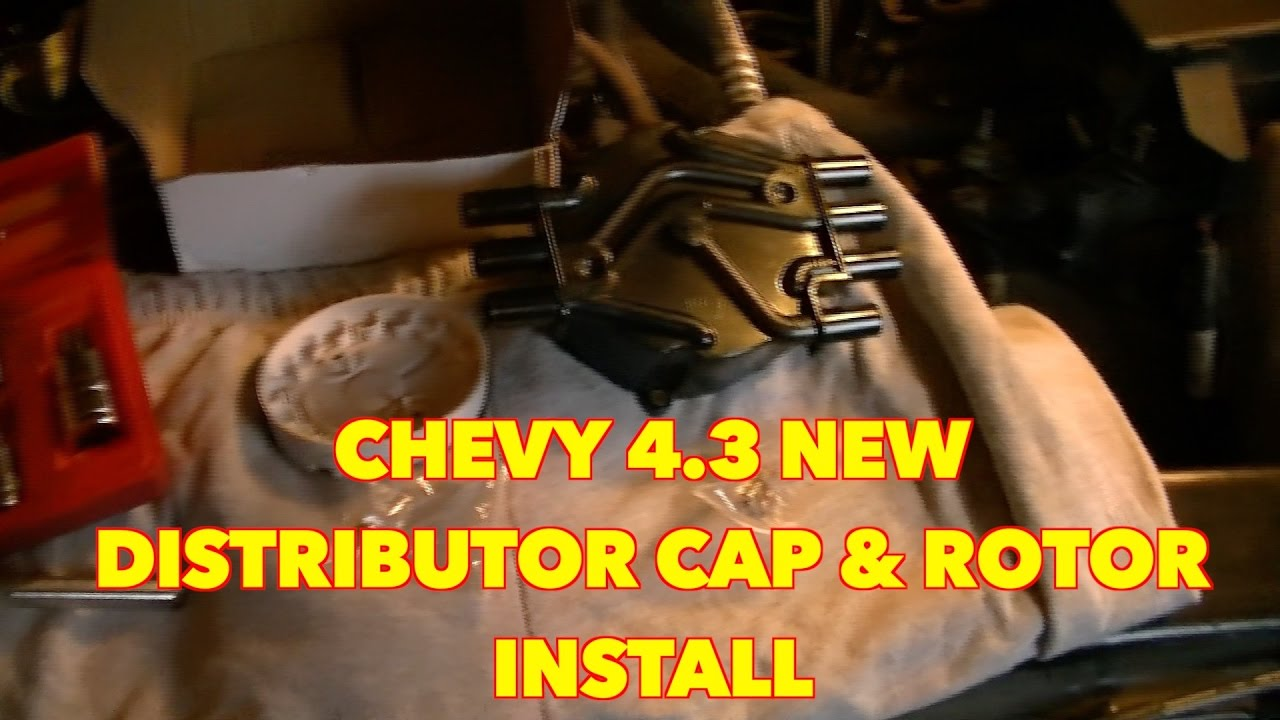 Chevy S10 4.3...Changing A Distributor Cap and Rotor - YouTube