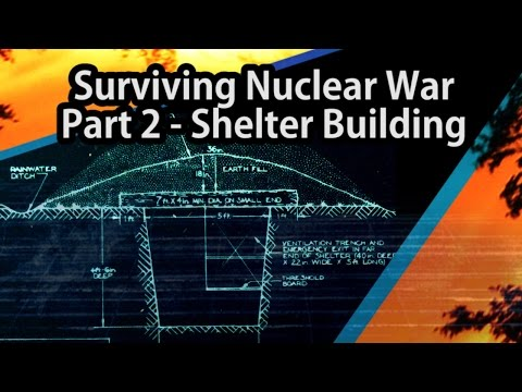 Surviving Nuclear War - Part 2: Shelter Building