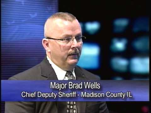 A Conversation with Major Brad Wells - Chief Deputy Sheriff, Madison County, IL  1-10-12