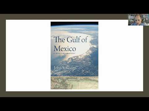 011 - John Sledge, The Gulf Of Mexico: A Maritime History