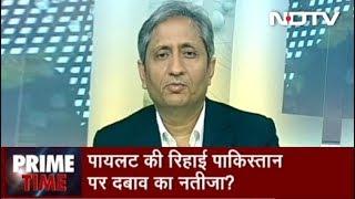 Prime Time With Ravish Kumar, Feb 28, 2019 | पायलट की रिहाई पाकिस्तान पर दबाव का नतीजा?