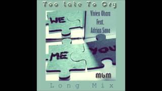 Download lagu Vivien Ohara Feat. Adrian Sana - Too Late To Cry Long Mix