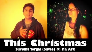 This Christmas - Suvidha Torgal (Suvee) ft. Mr. AVC (Official Music Video)(, 2014-12-31T16:08:12.000Z)