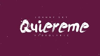 Download Johnny Sky - Quiereme ( Lyric) MP3 song and Music Video