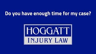 Hoggatt Law Office, P.C. Video - Do you have enough time for my case?