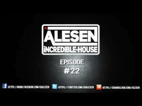 Alesen Incredible House Episode #22