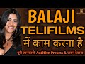 Balaji Telefilms Audition Process   Ekta Kapoor   Balaji Telefilms  