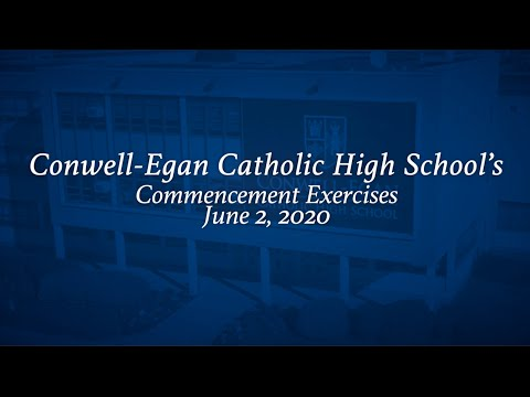 Conwell Egan Catholic High School Commencement Ceremony 2020