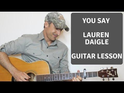 You Say - Lauren Daigle - Guitar Lesson | Tutorial