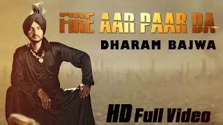 New Punjabi Songs 2015 | Fire Aar Paar Da | Dharam Bajwa | Latest Punjabi Songs